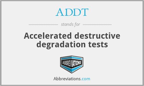 ADDT - Accelerated destructive degradation tests