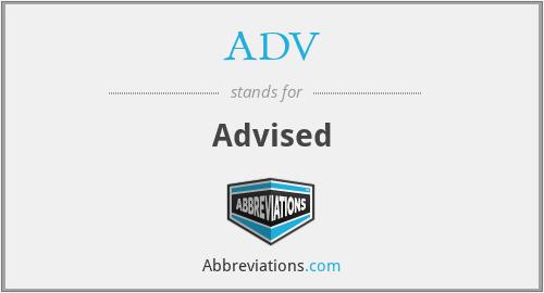 ADV - Advised