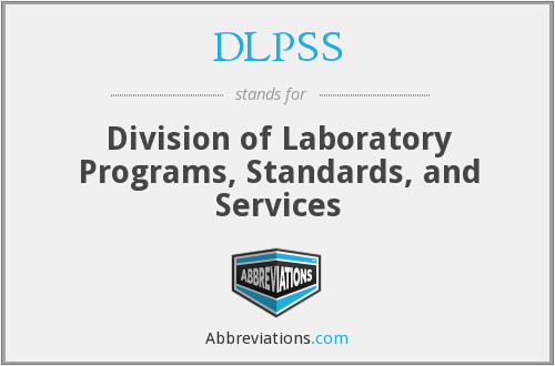 DLPSS - Division of Laboratory Programs, Standards, and Services