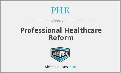 PHR - Professional Healthcare Reform