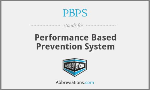 PBPS - Performance Based Prevention System