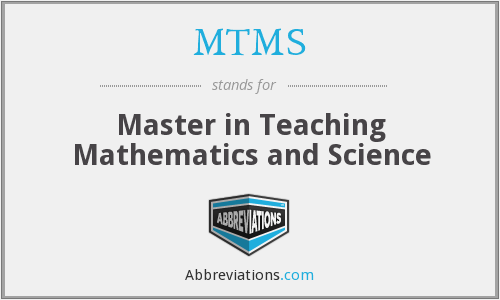 MTMS - Master in Teaching Mathematics and Science