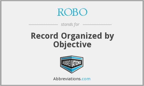 ROBO - Record Organized by Objective