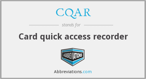 What does CQAR stand for?