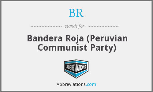BR - Bandera Roja (Peruvian Communist Party)