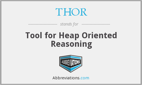 THOR - Tool for Heap Oriented Reasoning