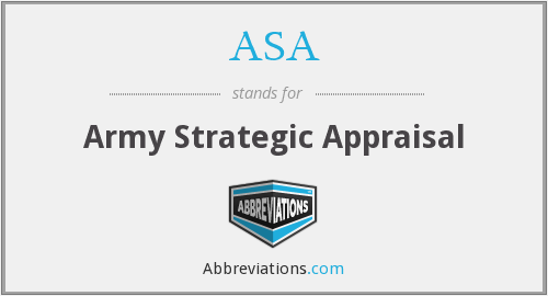 ASA - Army Strategic Appraisal