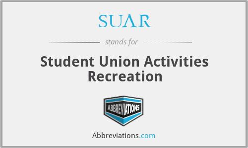 SUAR - Student Union Activities Recreation