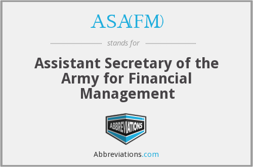 ASA(FM) - Assistant Secretary of the Army for Financial Management