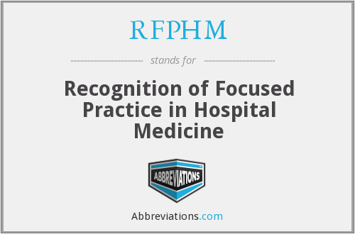 RFPHM - Recognition of Focused Practice in Hospital Medicine