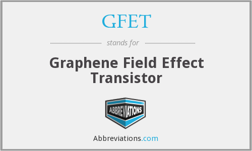 What does GFET stand for?
