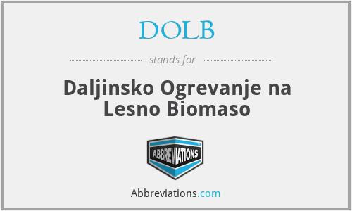 DOLB - Daljinsko Ogrevanje na Lesno Biomaso