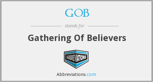 GOB - Gathering Of Believers