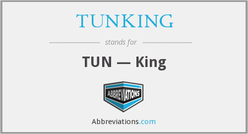 What does TUNKING stand for?