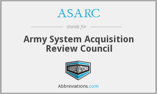 ASARC - Army System Acquisition Review Council