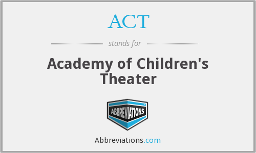 ACT - Academy of Children's Theater
