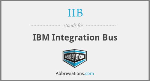 IIB - IBM Integration Bus