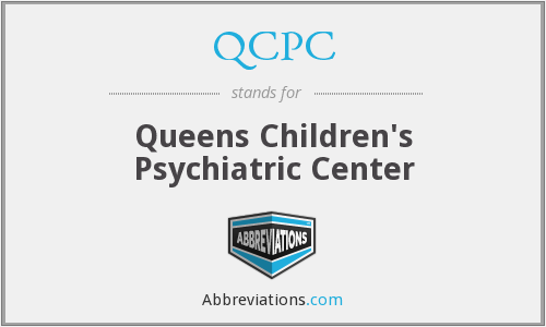 QCPC - Queens Children's Psychiatric Center