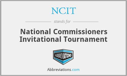 NCIT - National Commissioners Invitational Tournament