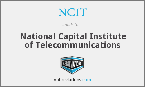 NCIT - National Capital Institute of Telecommunications