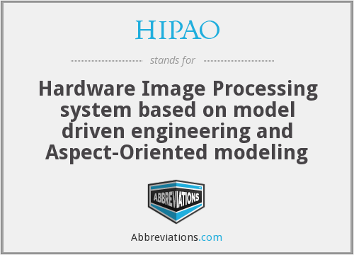 HIPAO - Hardware Image Processing system based on model driven engineering and Aspect-Oriented modeling