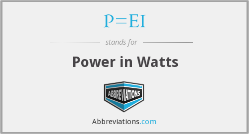 What does P=EI stand for?