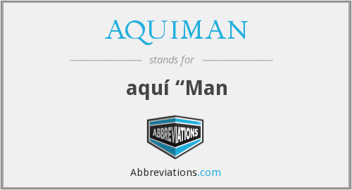 What does AQUIMAN stand for?