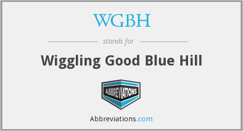 WGBH - Wiggling Good Blue Hill