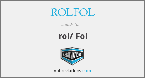 What does ROLFOL stand for?