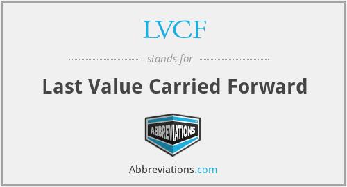 LVCF - Last Value Carried Forward