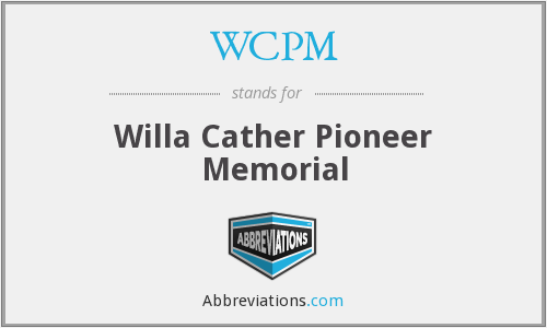 WCPM - Willa Cather Pioneer Memorial
