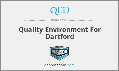 QED - Quality Environment For Dartford