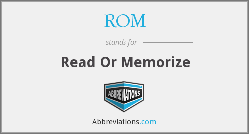 ROM - Read Or Memorize
