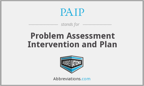 PAIP - Problem Assessment Intervention and Plan