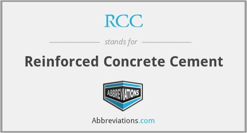 RCC - Reinforced Concrete Cement