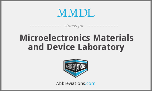 MMDL - Microelectronics Materials and Device Laboratory