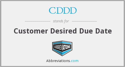 CDDD - Customer Desired Due Date