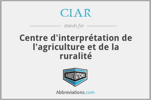 CIAR - Centre d'interprétation de l'agriculture et de la ruralité