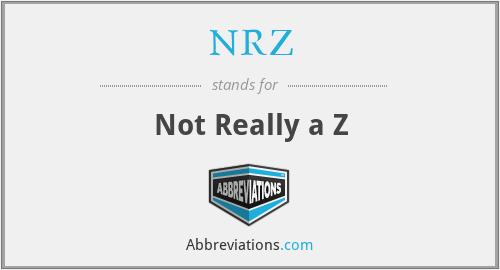 NRZ - Not Really a Z