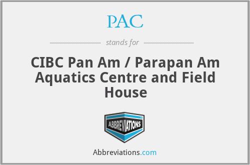 PAC - CIBC Pan Am / Parapan Am Aquatics Centre and Field House