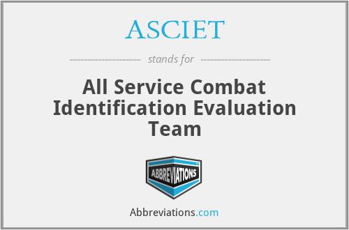 ASCIET - All Service Combat Identification Evaluation Team