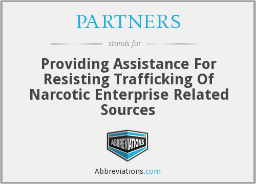 PARTNERS - Providing Assistance For Resisting Trafficking Of Narcotic Enterprise Related Sources