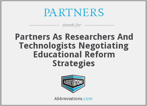 PARTNERS - Partners As Researchers And Technologists Negotiating Educational Reform Strategies