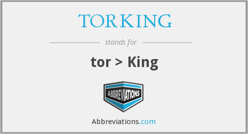 What does TORKING stand for?
