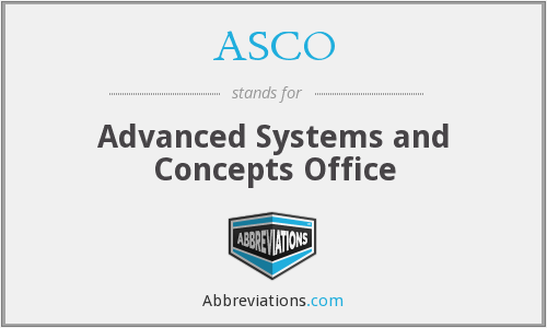 ASCO - Advanced Systems and Concepts Office