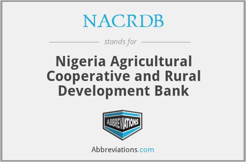 NACRDB - Nigeria Agricultural Cooperative and Rural Development Bank