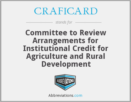 CRAFICARD - Committee to Review Arrangements for Institutional Credit for Agriculture and Rural Development