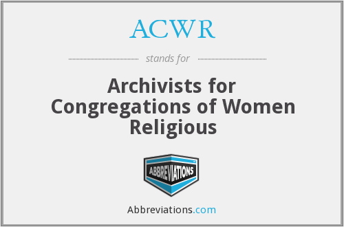 ACWR - Archivists for Congregations of Women Religious