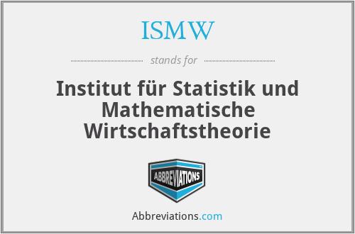 ISMW - Institut für Statistik und Mathematische Wirtschaftstheorie