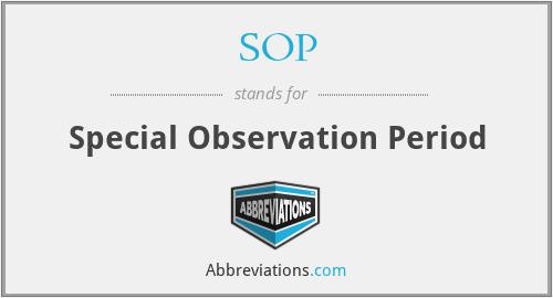 SOP - Special Observation Period
